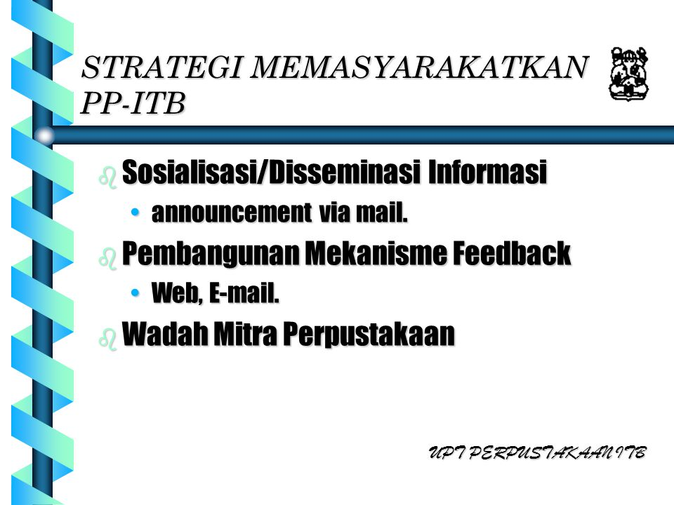 STRATEGI FINANSIAL b Kemandirian Finansial PP-ITB Otonomi finansial PP-ITB.Otonomi finansial PP-ITB.