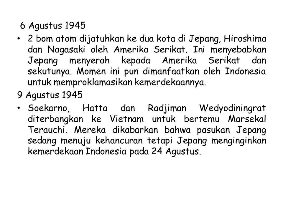 PEMBENTUKAN PPKI Pada tanggal 7 Agustus 1945 BPUPKI dibubarkan.