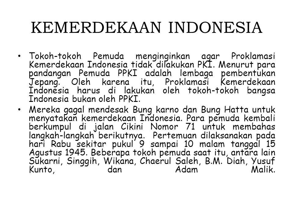 Sementara itu di Jakarta para anggota PPKI yang diundang rapat pada tanggal 16 agustus memenuhi undangannya dan berkumpul di gedung Pejambon 2.