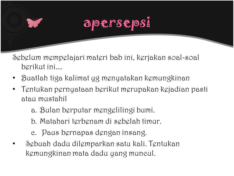 apersepsi Sebelum mempelajari materi bab ini, kerjakan soal-soal berikut ini....