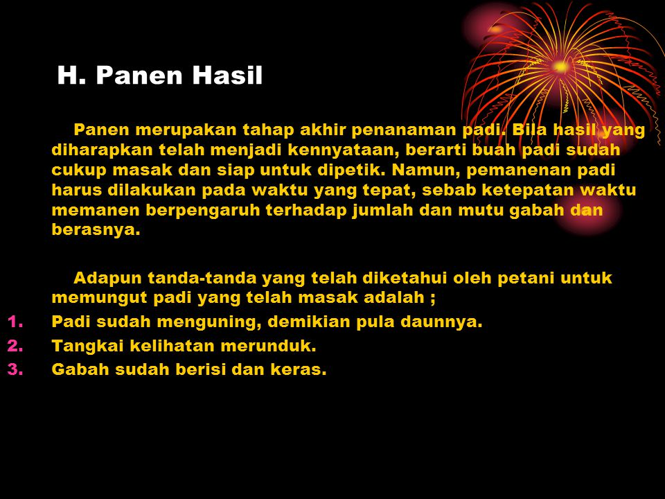 H.Panen Hasil Panen merupakan tahap akhir penanaman padi.