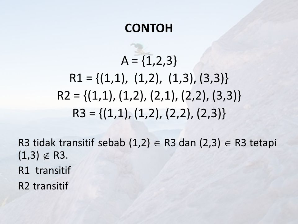 LATIHAN Apakah relasi berikut transitif.1.A = {1,2,3,4,5,6} B={bilangan bulat positif}.