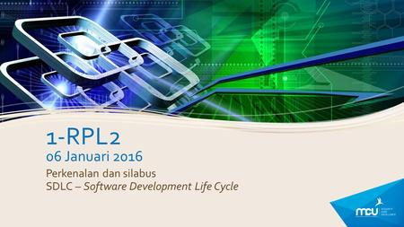 1-RPL2 06 Januari 2016 Perkenalan dan silabus SDLC – Software Development Life Cycle.