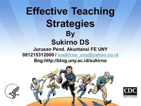 Effective Teaching Strategies By Sukirno DS Jurusan Pend. Akuntansi FE UNY 081215312000 / Bog:http://blog.uny.ac.id/sukirno.