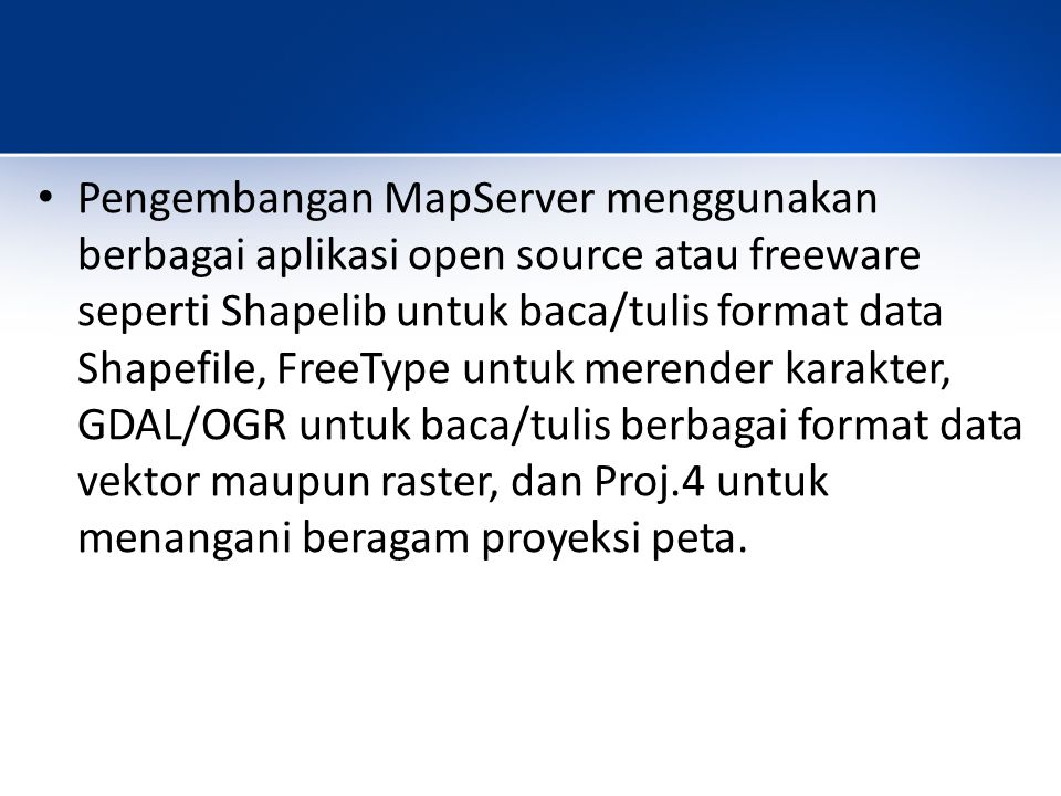Pada bentuk paling dasar, MapServer berupa sebuah program CGI (Common Gateway Interface).