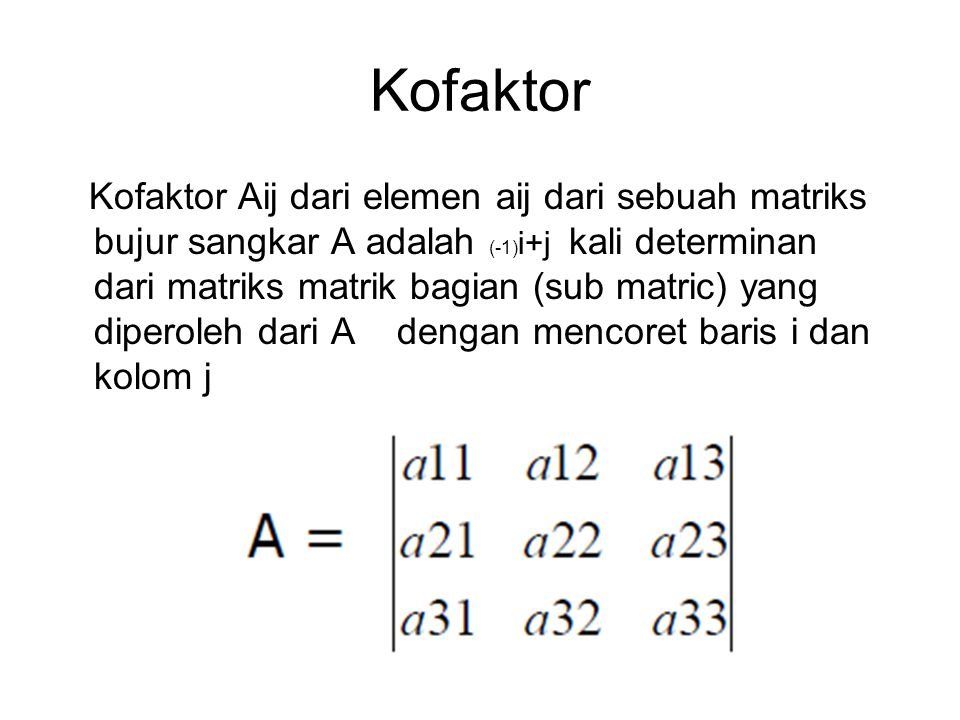 Menghitung Determinan Minor dan Kofaktor Penghitungan Determinan berdasar Ekspansi Baris ke-1