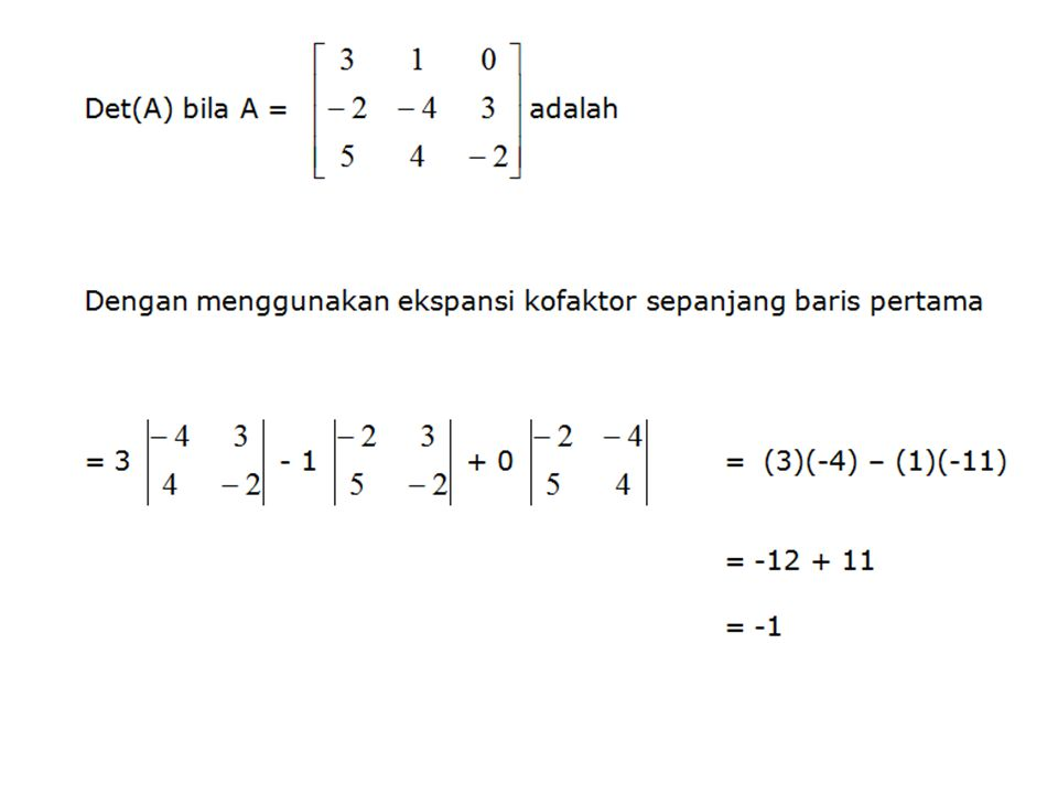 Adjoin Adjoin merupakan dari matrik matrik kofaktor. Jika kofaktor A = [X] maka adjoint A = [X]'