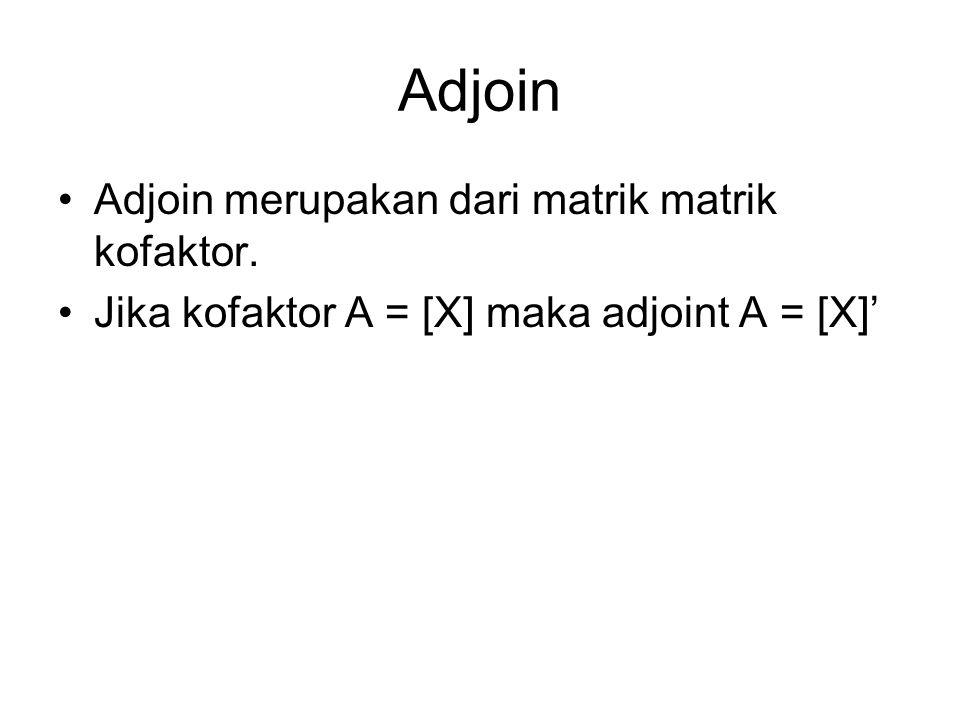 Matriks Invers Sebuah matriks A dikatakan mempunyai invers apabila matriks A adalah matriks Non singular, yaitu matriks bujur sangkar yang determinannya tidak sama dengan nol, ditulis dengan A - 1 sehingga berlaku: A -1 A = A A -1 = I dimana I adalah matriks identitas