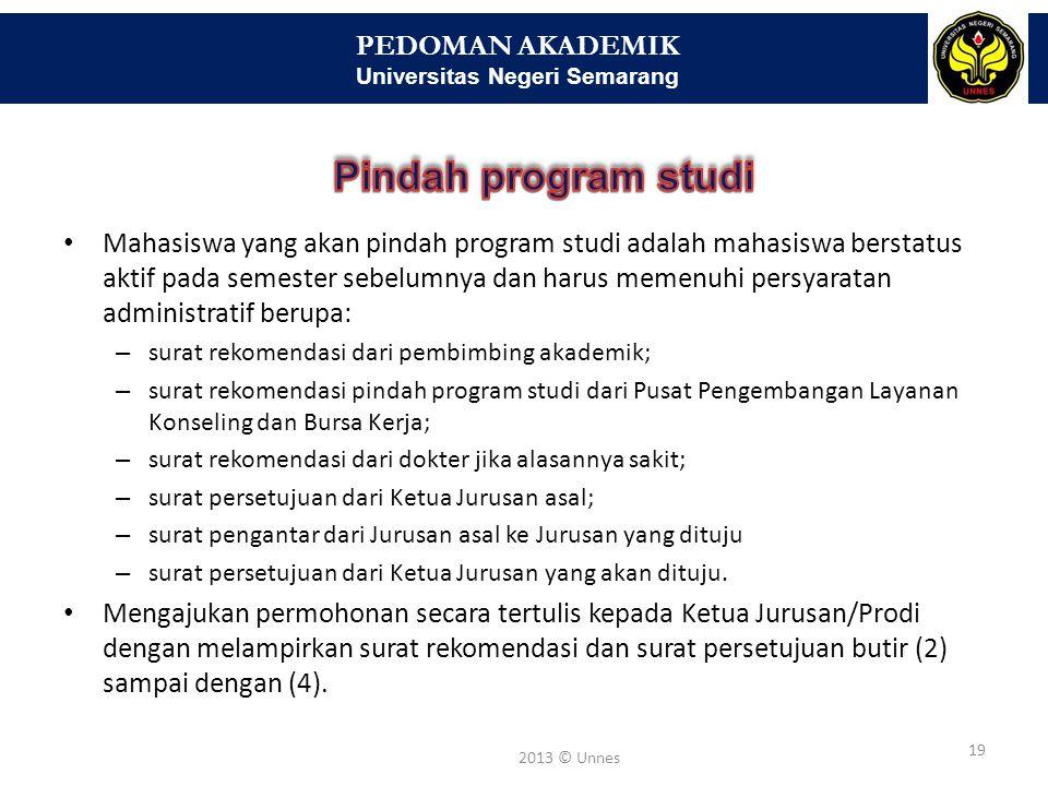 PEDOMAN AKADEMIK Universitas Negeri Semarang 20 2013 © Unnes Mahasiswa tidak diizinkan pindah jalur pendidikan.
