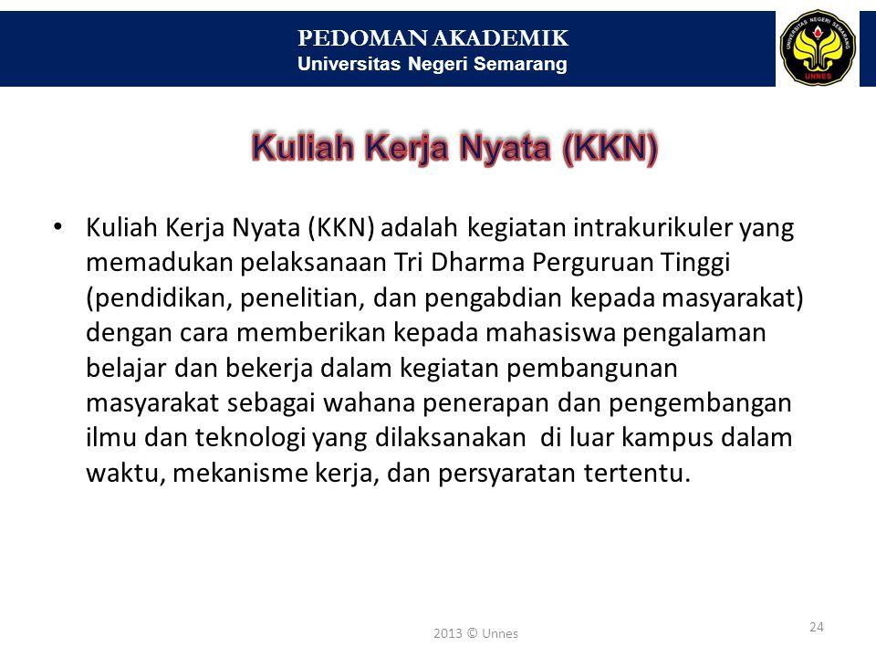 PEDOMAN AKADEMIK Universitas Negeri Semarang 25 2013 © Unnes Kuliah Kerja Lapangan (KKL) adalah kegiatan ilmiah yang berupa kajian materi perkuliahan dengan menggunakan pendekatan keilmuan terhadap objek di luar kelas yang terkait dengan Jurusan dan Program Studi tertentu.
