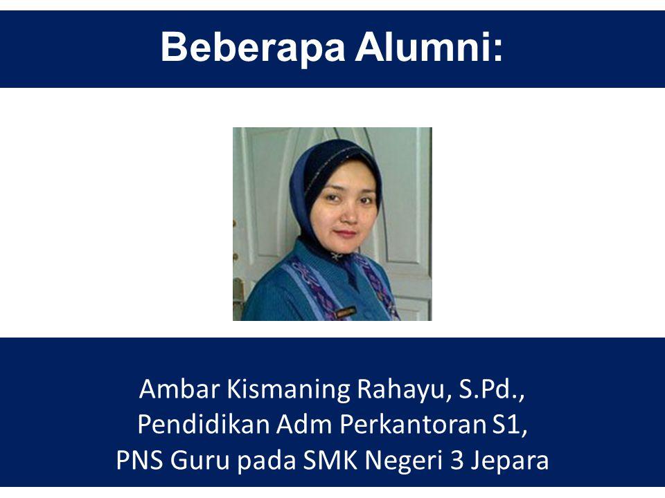 Beberapa Alumni: Ronni Yudianto, S.Pd., Pendidikan Adm.