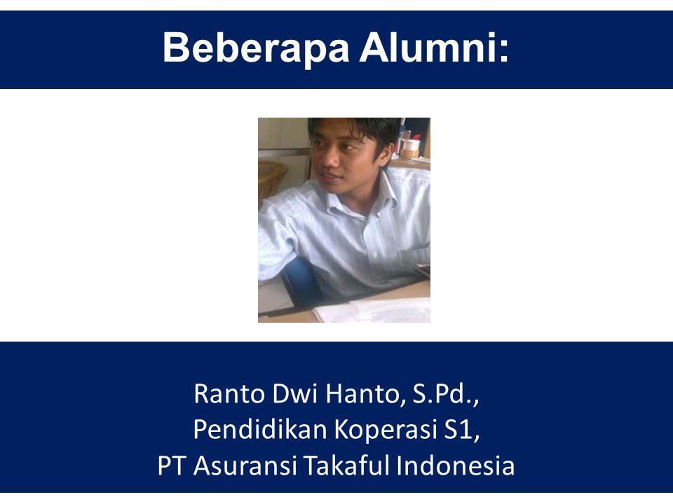 Beberapa Alumni: Faizin, S.Pd., Pendidikan Koperasi S1, PNS Guru pada SMP Negeri 1 Gubug, Grobogan