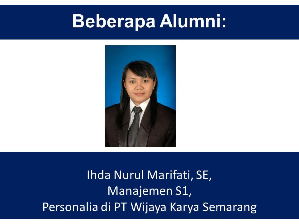 Beberapa Alumni: Dinari Fitri Ekasiwi, SE., Akuntansi S1, Bank Rakyat Indonesia (BRI) Cabang Bumiayu