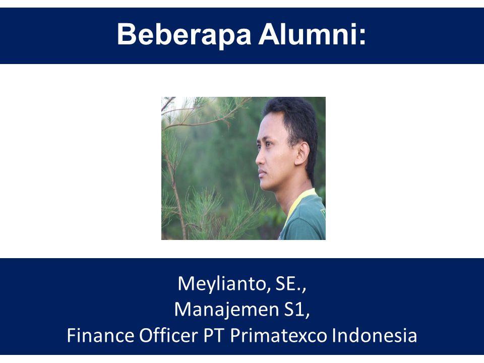 Beberapa Alumni: Faya Firdianawati, SE., Akuntansi S1, Pegawai Negeri Sipil di Inspektorat Kab.