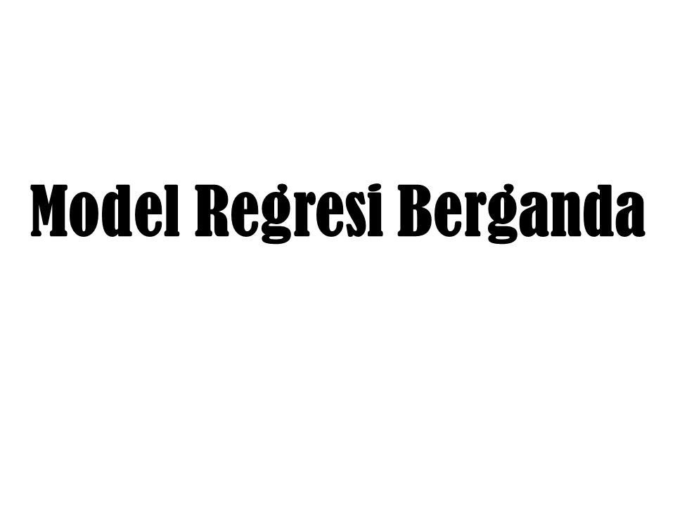 Model Regresi Berganda