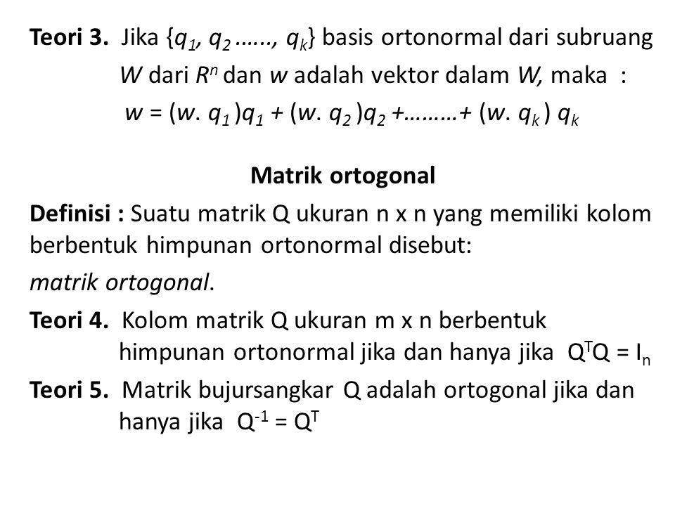 Contoh soal : Tunjukkan bahwa matrik-matrik berikut ini adalah ortogonal dan carilah matrik inversnya .