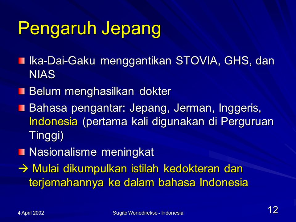 4 April 2002 Sugito Wonodirekso - Indonesia 13 Pasca-kemerdekaan ** arsip di Pusat Pengembangan Bahasa tidak lengkap Penerjemahan istilah kedokteran dimulai, dipelopori oleh –Dr.