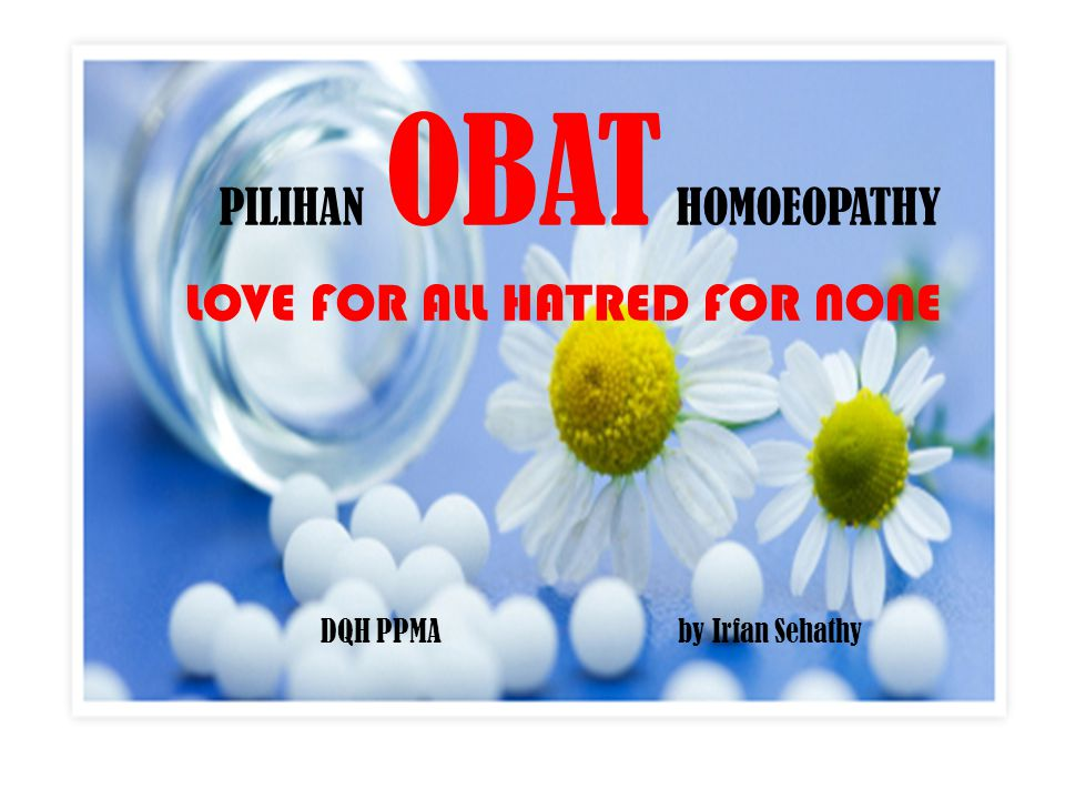 PILIHAN OBAT HOMOEOPATHY LOVE FOR ALL HATRED FOR NONE DQH PPMA by Irfan Sehathy