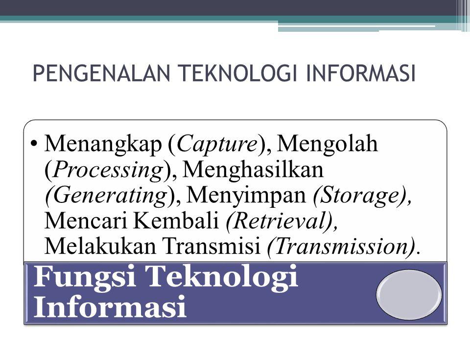 Pengenalan Teknologi Informasi Sistem Informasi ▫Data : fakta mentah.