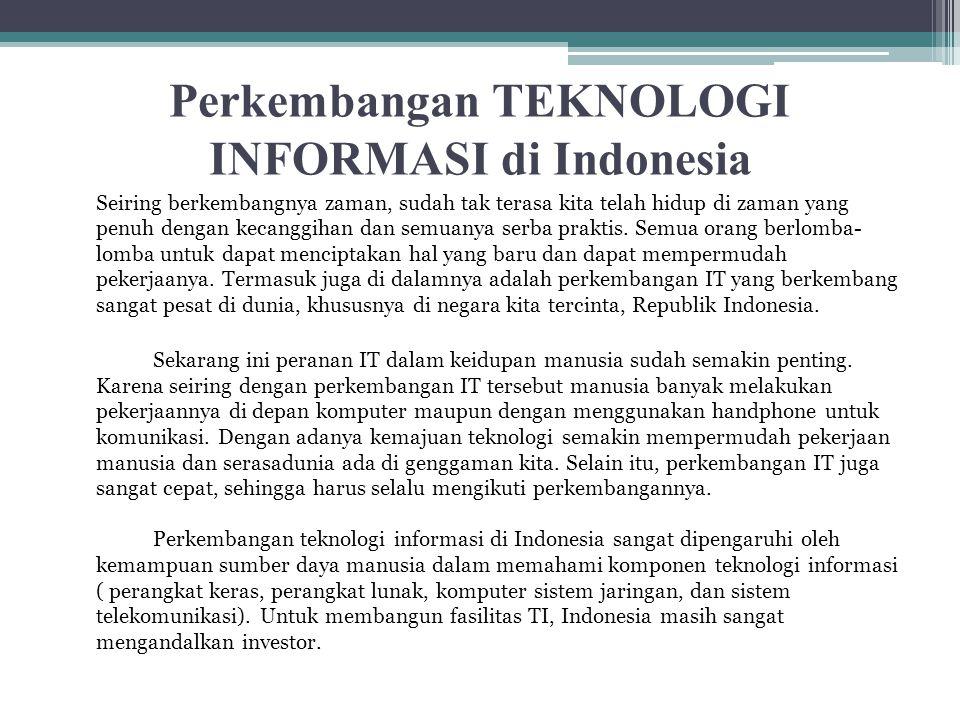 TEKNOLOGI INFORMASI GENERASI AWAL Di Indonesia pada masa lampau, komunikasi jarak jauh dilakukan dengan surat menyurat.