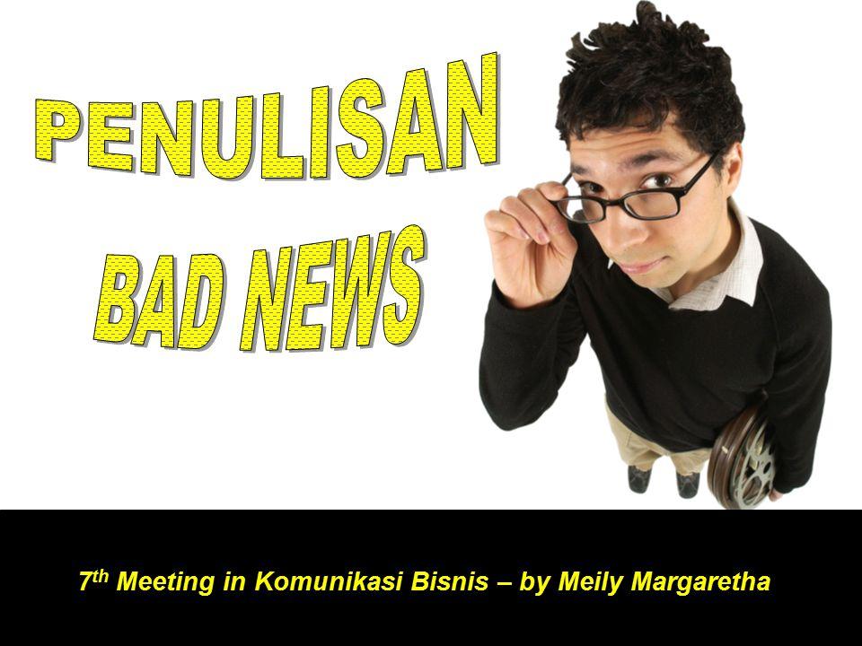 7 th Meeting in Komunikasi Bisnis – by Meily Margaretha