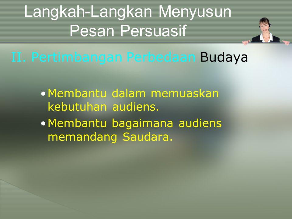 II.Pertimbangan Perbedaan Budaya Membantu dalam memuaskan kebutuhan audiens.