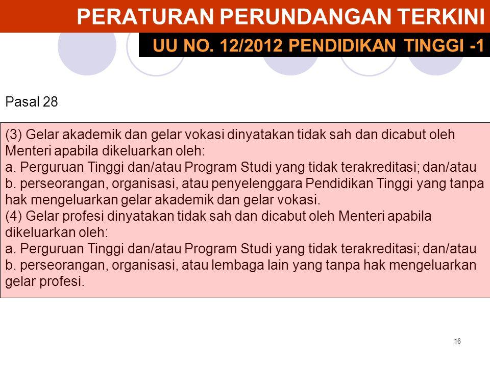 17 PERATURAN PERUNDANGAN TERKINI Pasal 33 (1) Program pendidikan dilaksanakan melalui Program Studi.