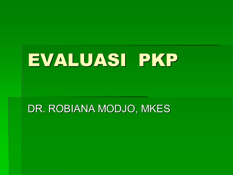 EVALUASI PKP DR. ROBIANA MODJO, MKES