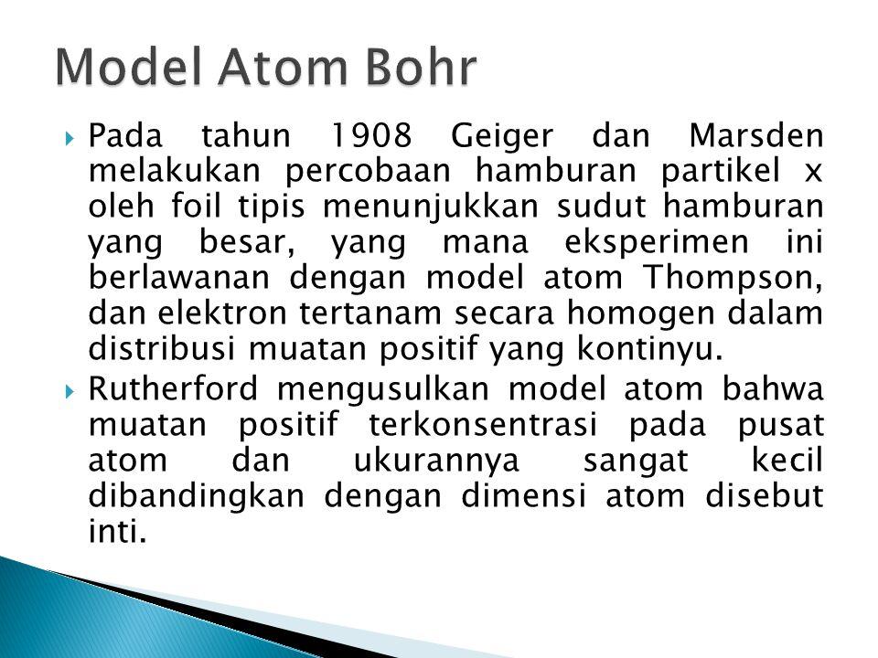  Elektron ditarik oleh inti dengan gaya sebanding dengan 1/r 2 dan bergerak dalam lintasan seperti lintasan planet-planet yang mengitari matahari dan bergerak atau getar secara periodik.
