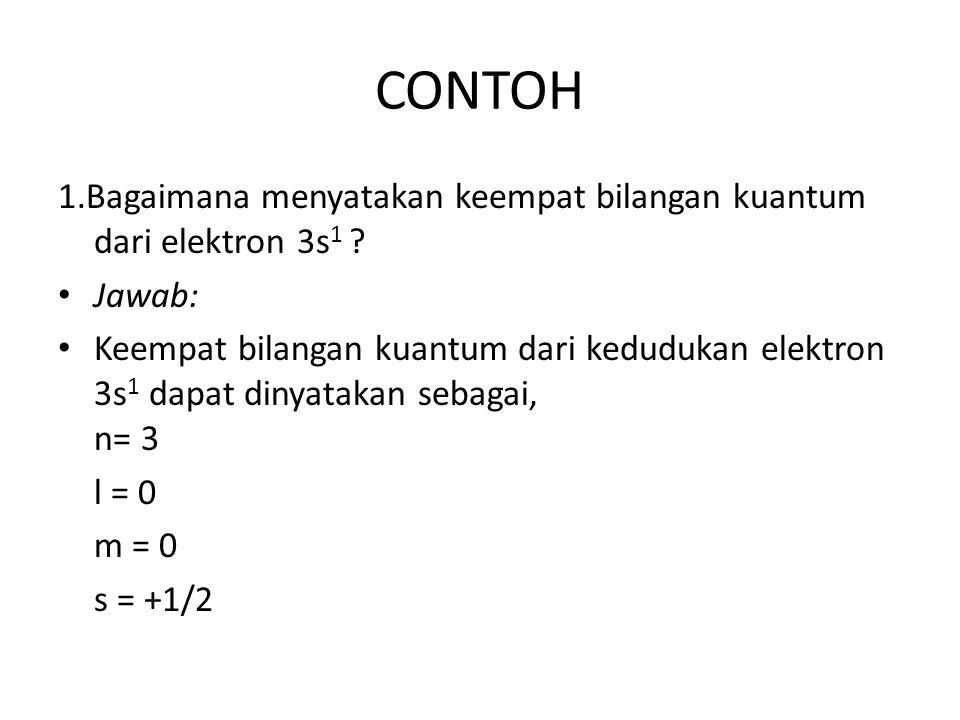 2.Tentukan 4 bilangan kuantum elektron terluar dari 28 Ni 4+ .