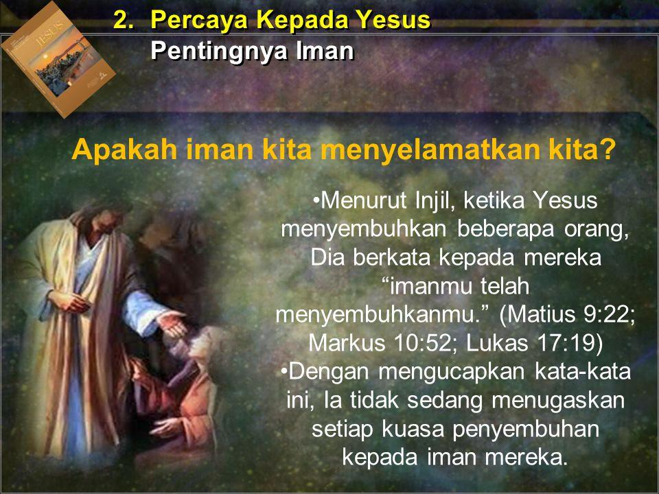 Iman mereka hanya percaya penuh pada kuasa Yesus untuk menyembuhkan mereka.