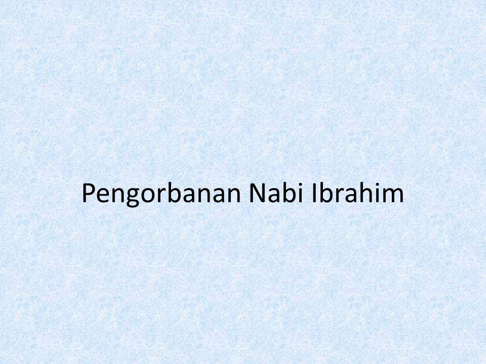 Kelahiran Nabi Ismail Nabi Ismail merupakan putra dari Nabi Ibrahim dan Siti Hajar.