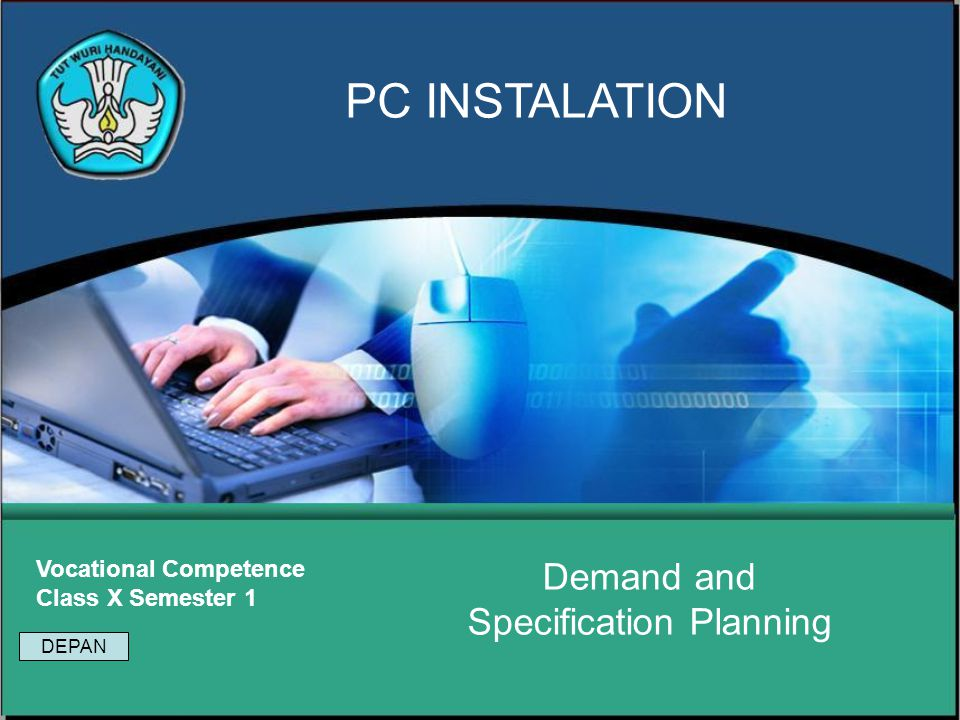 Demand and Specification Planning Vocational Competence Class X Semester 1 PC INSTALATION DEPAN