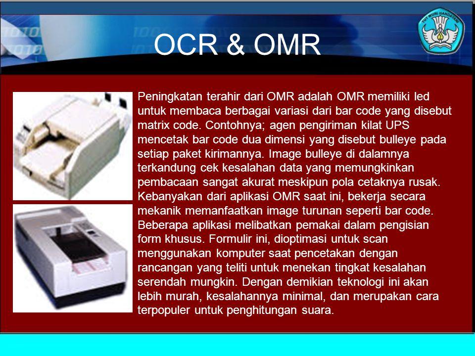 OCR & OMR Peningkatan terahir dari OMR adalah OMR memiliki led untuk membaca berbagai variasi dari bar code yang disebut matrix code.