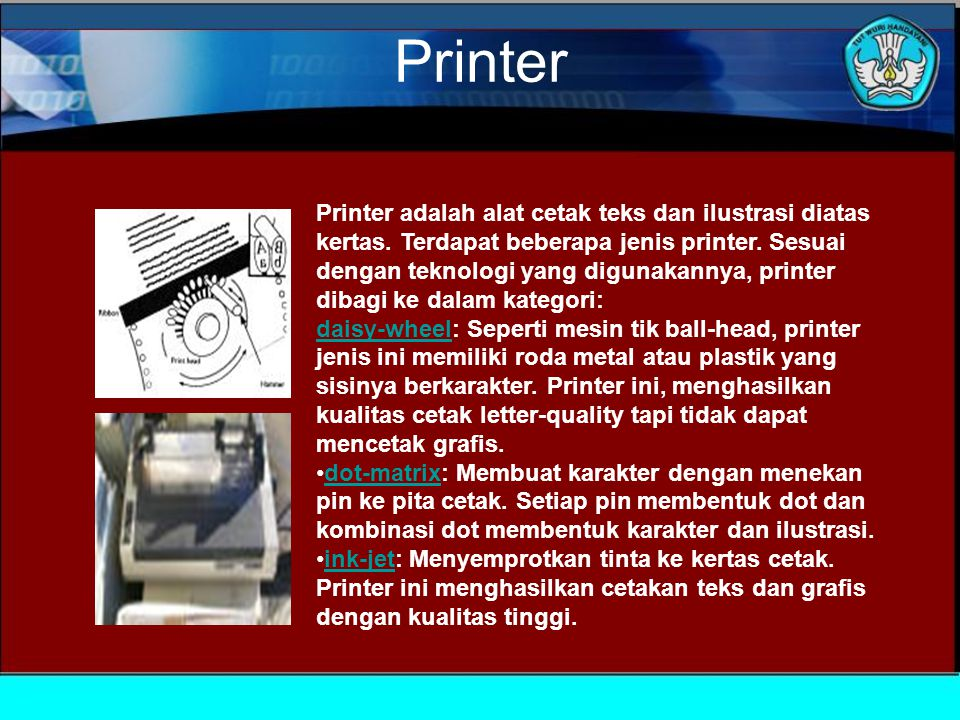 Printer Printer adalah alat cetak teks dan ilustrasi diatas kertas.