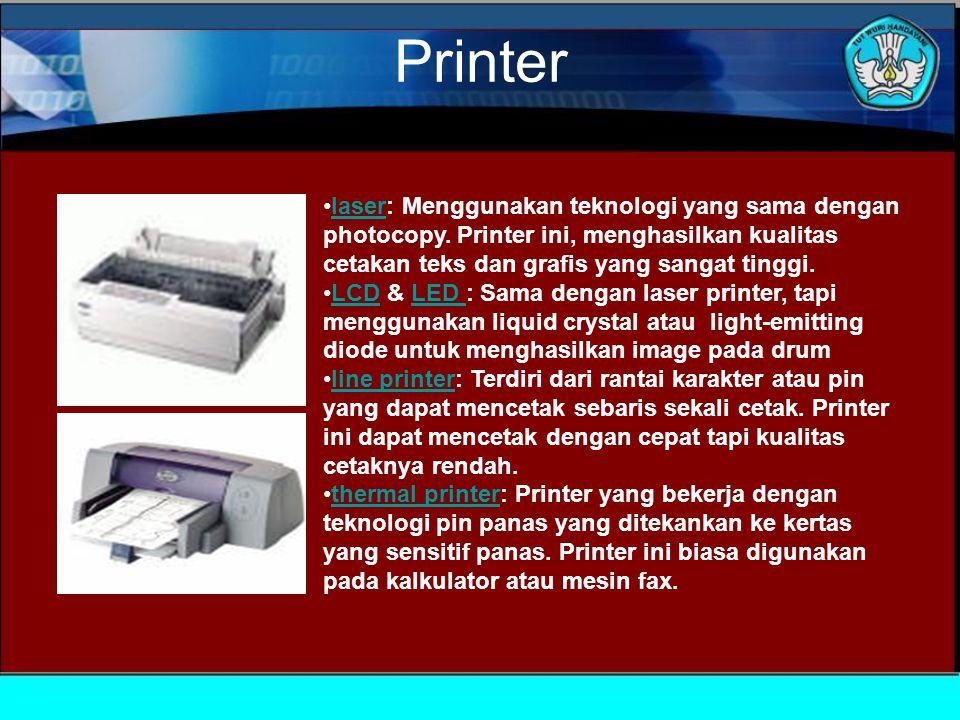 Printer laser: Menggunakan teknologi yang sama dengan photocopy.