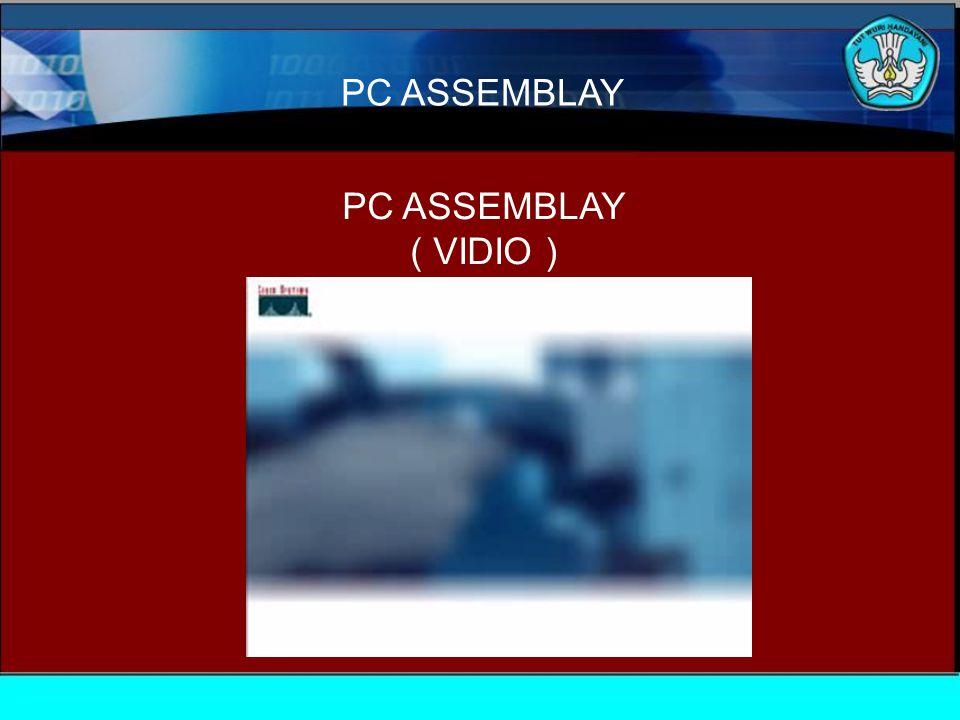 PC ASSEMBLAY PC ASSEMBLAY ( VIDIO )