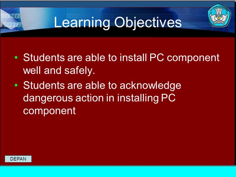Learning Objectives Students are able to install PC component well and safely.