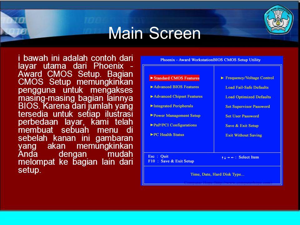 Main Screen i bawah ini adalah contoh dari layar utama dari Phoenix - Award CMOS Setup.