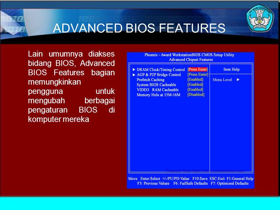ADVANCED BIOS FEATURES Lain umumnya diakses bidang BIOS, Advanced BIOS Features bagian memungkinkan pengguna untuk mengubah berbagai pengaturan BIOS di komputer mereka