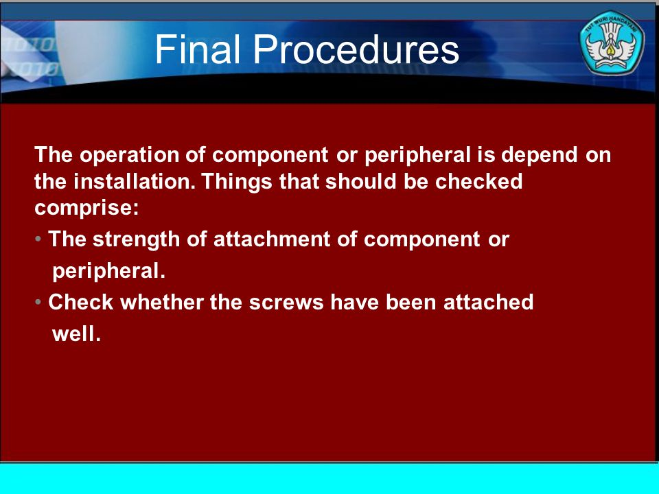 The operation of component or peripheral is depend on the installation.