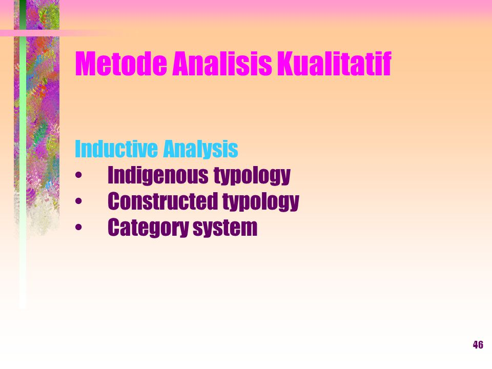 47 Logical Analysis Analisis metafor Analisis proses matrik Analisis sebab akibat47