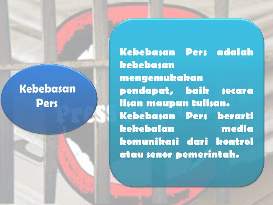 Kebebasan Pers Dalam masyarakat demokratis indonesia Kebebasan pers harus sesuai dengan kode etik jurnalistik.