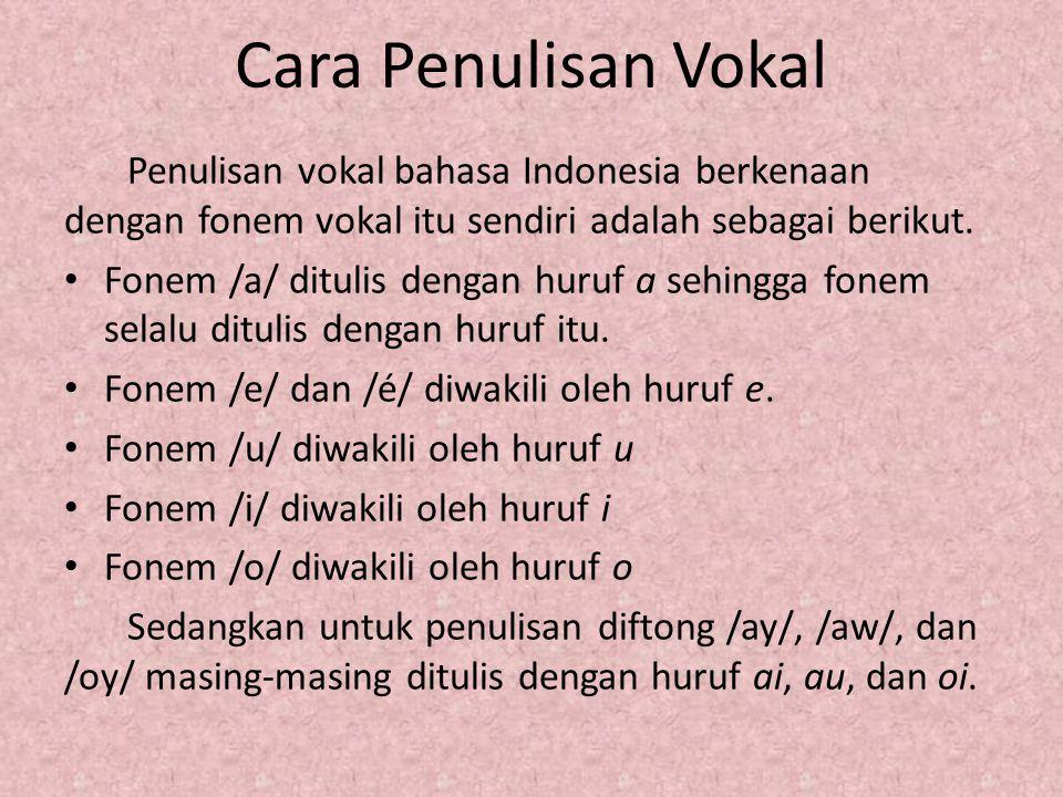 Konsonan dalam Bahasa Indonesia Pembentukan konsonan didasarkan pada empat faktor, yakni daerah srtikulasi, cara artikulasi, keadaan pita suara, dan jalan keluarnya udara.