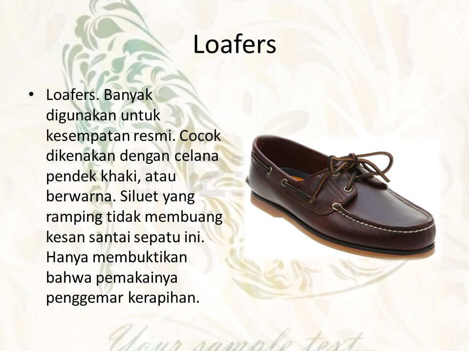 Boat Shoes Boat shoes.Sepatu yang awalnya dipakai oleh orang yang bekerja diatas kapal.