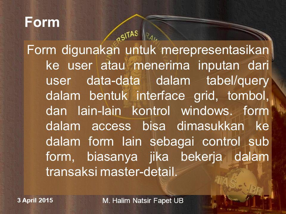 3 April 2015 M.Halim Natsir Fapet UB Langkah Membuat Form 1.