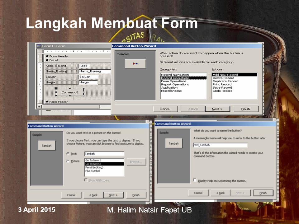 3 April 2015 M.Halim Natsir Fapet UB Langkah Membuat Form 4.