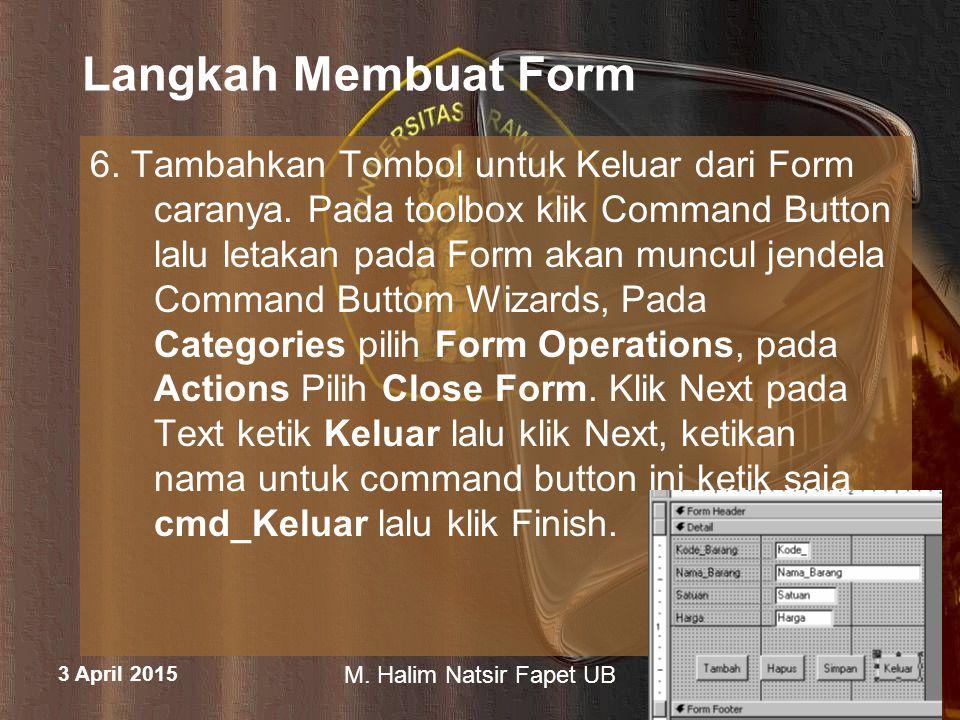 3 April 2015 M.Halim Natsir Fapet UB Langkah Membuat Form 7.
