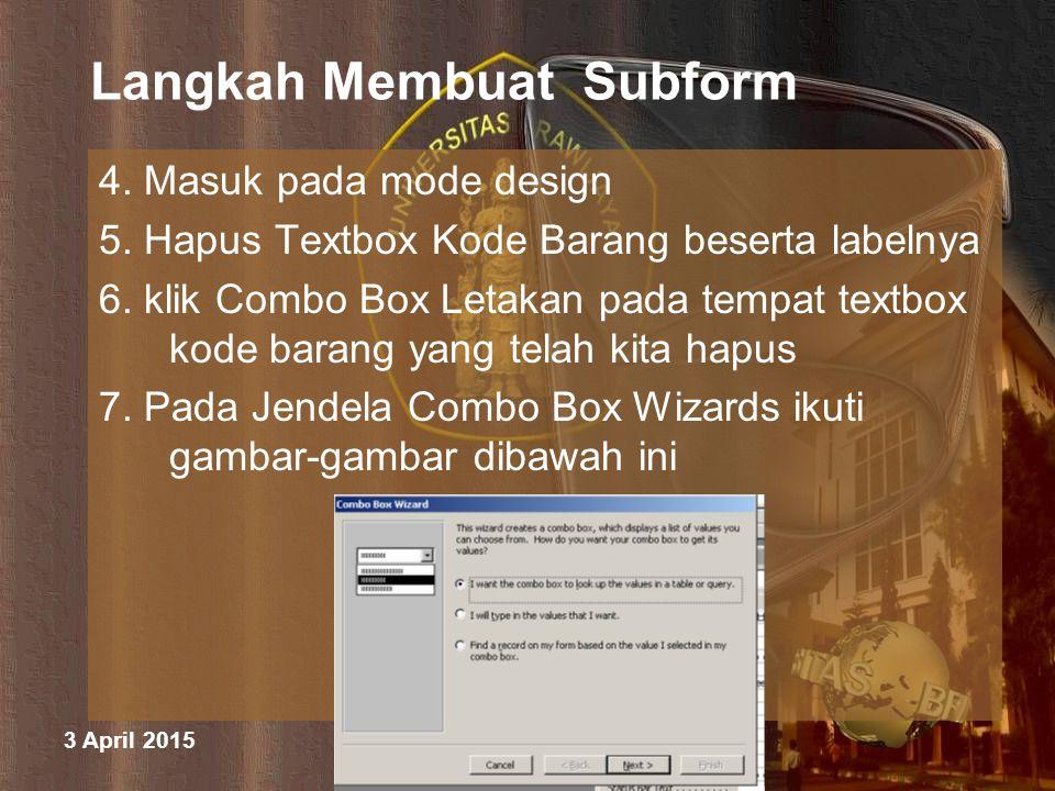 3 April 2015 M. Halim Natsir Fapet UB Langkah Membuat Subform