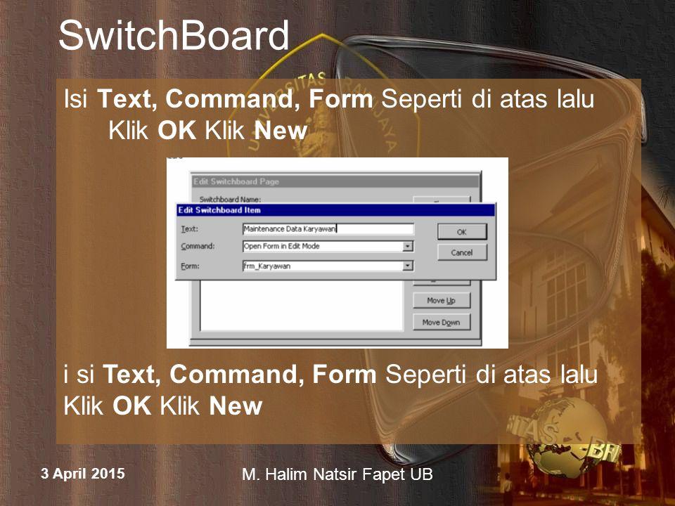 3 April 2015 M. Halim Natsir Fapet UB SwitchBoard